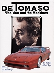 DeTomaso, The Man and the Machines by Wallace A. Wyss